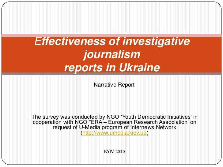 Effectiveness of investigative journalismreports in Ukraine<br />Analytic Report<br />Prepared by NGO 'Youth Democratic In...
