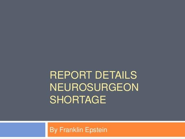 REPORT DETAILS NEUROSURGEON SHORTAGE By Franklin Epstein