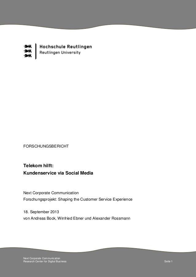 Next Corporate Communication Research Center for Digital Business Seite 1 FORSCHUNGSBERICHT Telekom hilft: Kundenservice v...