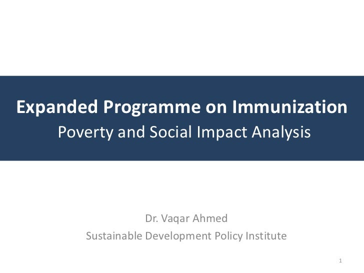 Expanded Programme on Immunization    Poverty and Social Impact Analysis                   Dr. Vaqar Ahmed       Sustainab...