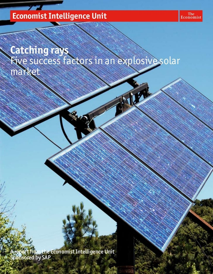 Catching raysFive success factors in an explosive solarmarketA report from the Economist Intelligence UnitSponsored by SAP