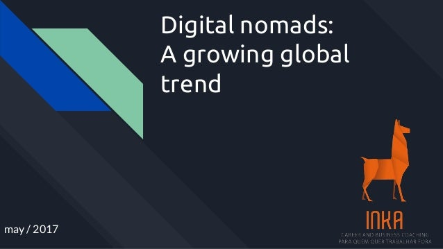 Digital nomads: A growing global trend may / 2017