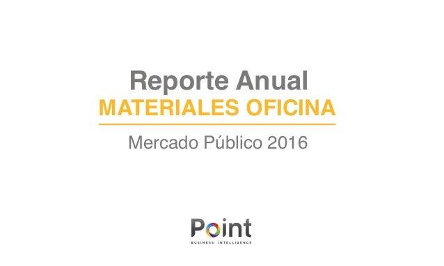 Reporte Anual MATERIALES OFICINA Mercado Público 2016