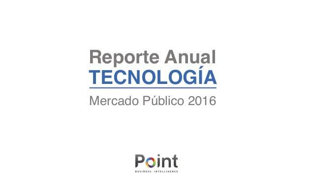 Reporte Anual TECNOLOGÍA Mercado Público 2016