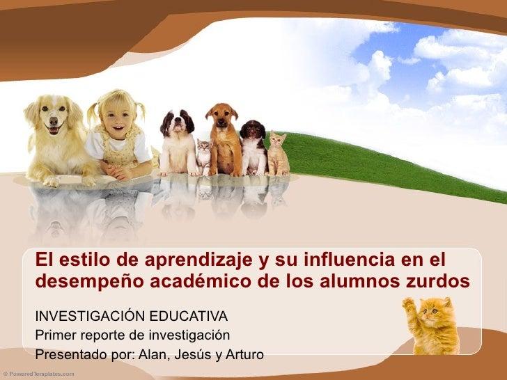 El estilo de aprendizaje y su influencia en el desempeño académico de los alumnos zurdos  INVESTIGACIÓN EDUCATIVA Primer r...
