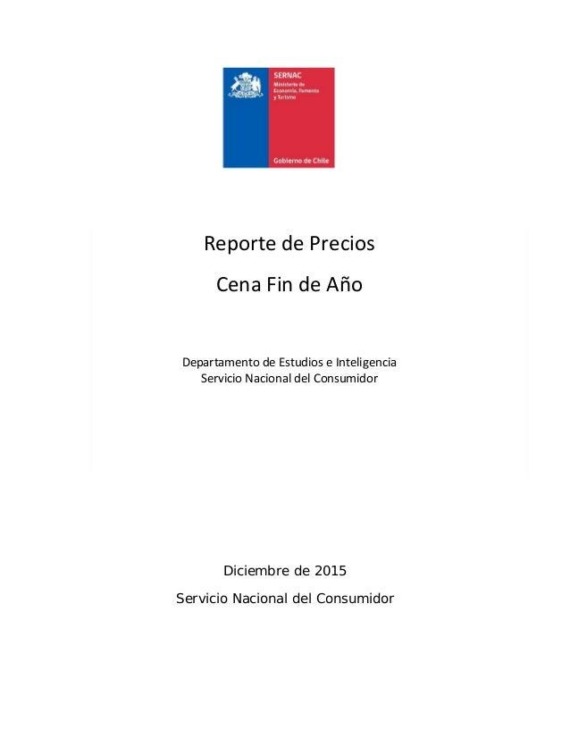 Diciembre de 2015 Servicio Nacional del Consumidor Reporte de Precios Cena Fin de Año Departamento de Estudios e Inteligen...