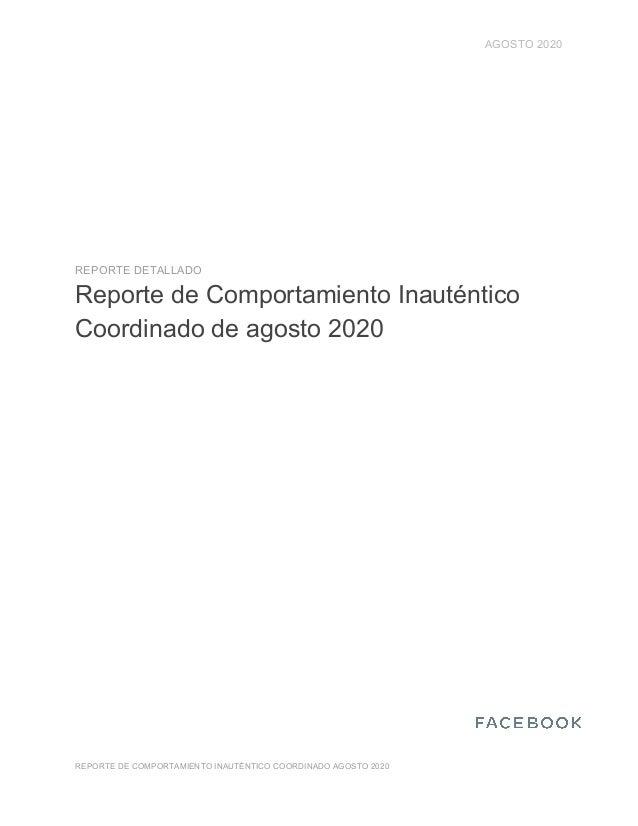 AGOSTO 2020 REPORTE DETALLADO Reporte de Comportamiento Inauténtico Coordinado de agosto 2020 REPORTE DE COMPORTAMIENTO IN...