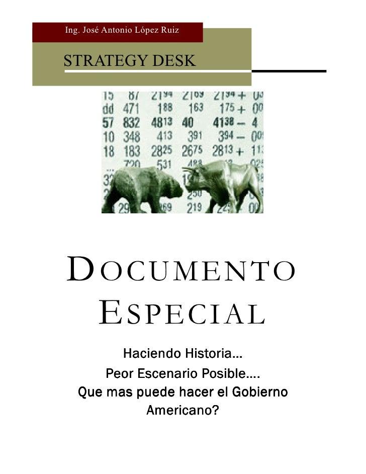 Ing. José Antonio López Ruiz   STRATEGY DESK     D OCU ME NT O   E SPECIAL          Haciendo Historia…        Peor Escenar...
