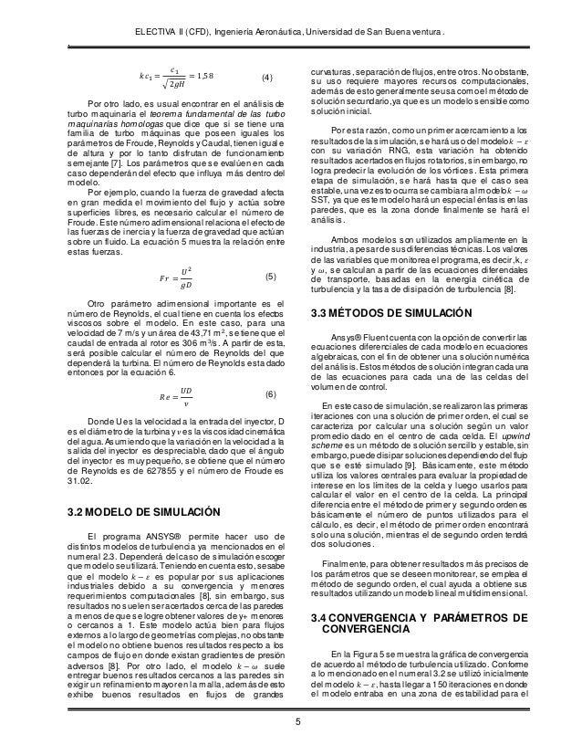 ELECTIVA II (CFD), Ingeniería Aeronáutica, Universidad de San Buena ventura. . 5 𝑘𝑐1 = 𝑐1 √2𝑔𝐻 = 1,58 Por otro lado, es us...