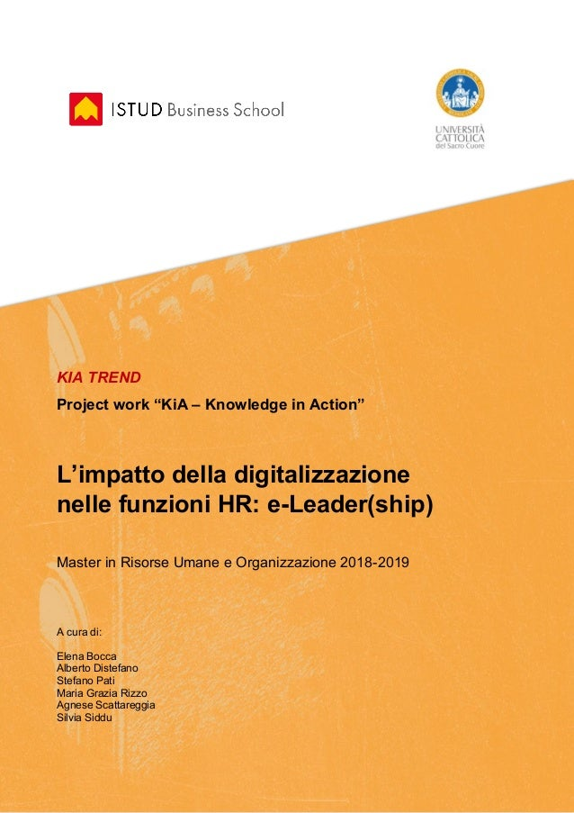 """KIA TREND Project work """"KiA – Knowledge in Action"""" L'impatto della digitalizzazione nelle funzioni HR: e-Leader(ship) Mast..."""