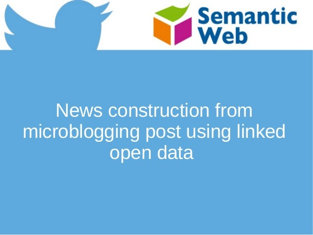 News construction from microblogging post using linked open data