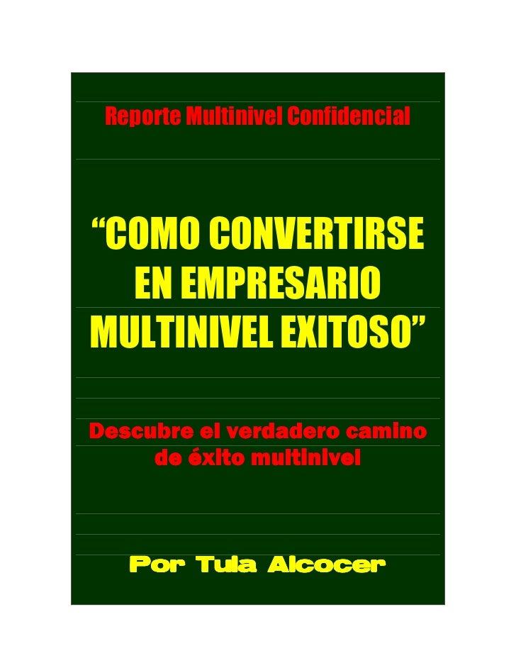 """Reporte Multinivel Confidencial     """"COMO CONVERTIRSE   EN EMPRESARIO MULTINIVEL EXITOSO""""  Descubre el verdadero camino   ..."""
