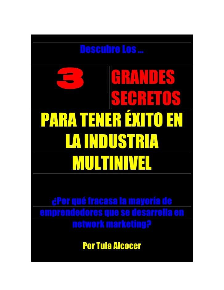 Descubre Los …      3     GRANDES          SECRETOS PARA TENER ÉXITO EN    LA INDUSTRIA     MULTINIVEL   ¿Por qué fracasa ...