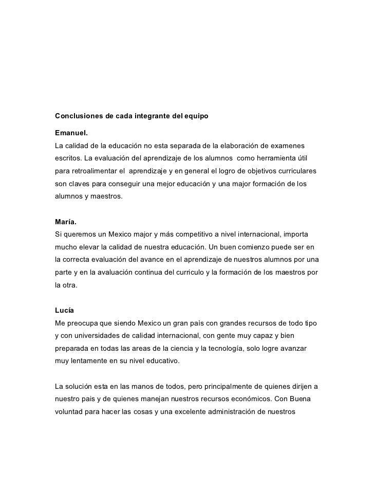 Conclusiones de cada integrante del equipoEmanuel.La calidad de la educación no esta separada de la elaboración de examene...