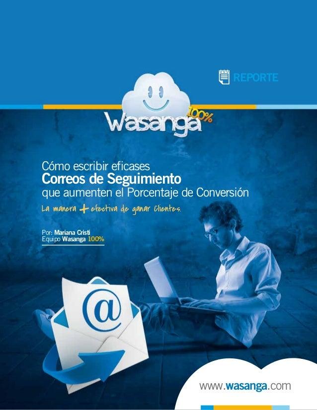 REPORTE  Cómo escribir eficases  Correos de Seguimiento  que aumenten el Porcentaje de Conversión La manera  efectiva de ga...