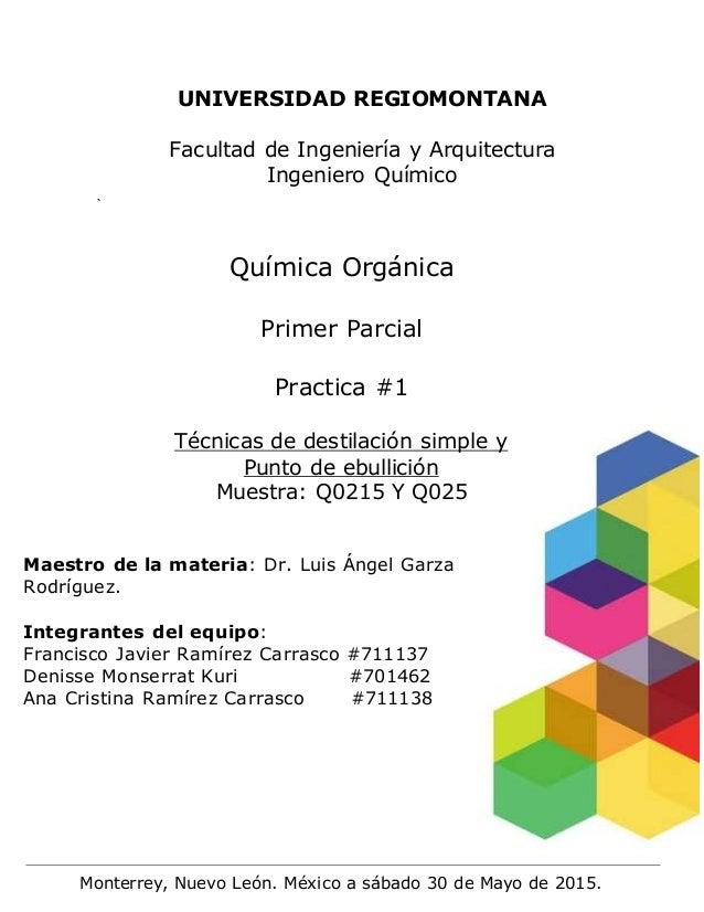 ` UNIVERSIDAD REGIOMONTANA Facultad de Ingeniería y Arquitectura Ingeniero Químico Química Orgánica Primer Parcial Practic...