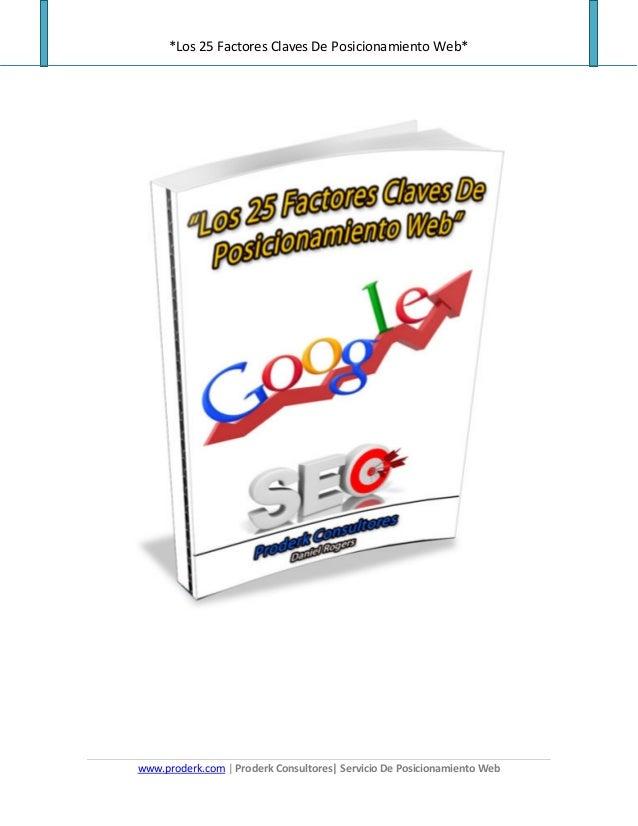 *Los 25 Factores Claves De Posicionamiento Web* www.proderk.com   Proderk Consultores  Servicio De Posicionamiento Web