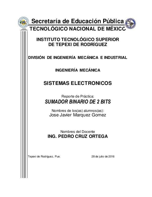 Secretaría de Educación Pública TECNOLÓGICO NACIONAL DE MÉXICO INSTITUTO TECNOLÓGICO SUPERIOR DE TEPEXI DE RODRÍGUEZ DIVIS...