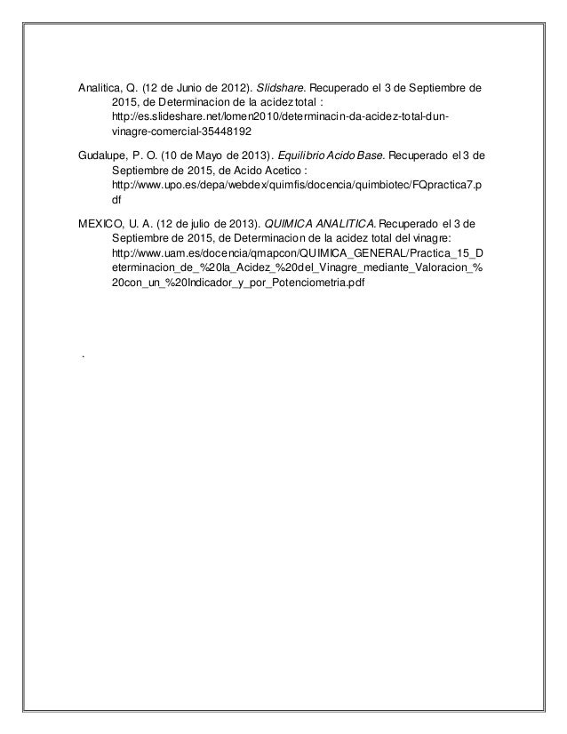 Analitica, Q. (12 de Junio de 2012). Slidshare. Recuperado el 3 de Septiembre de 2015, de Determinacion de la acidez total...