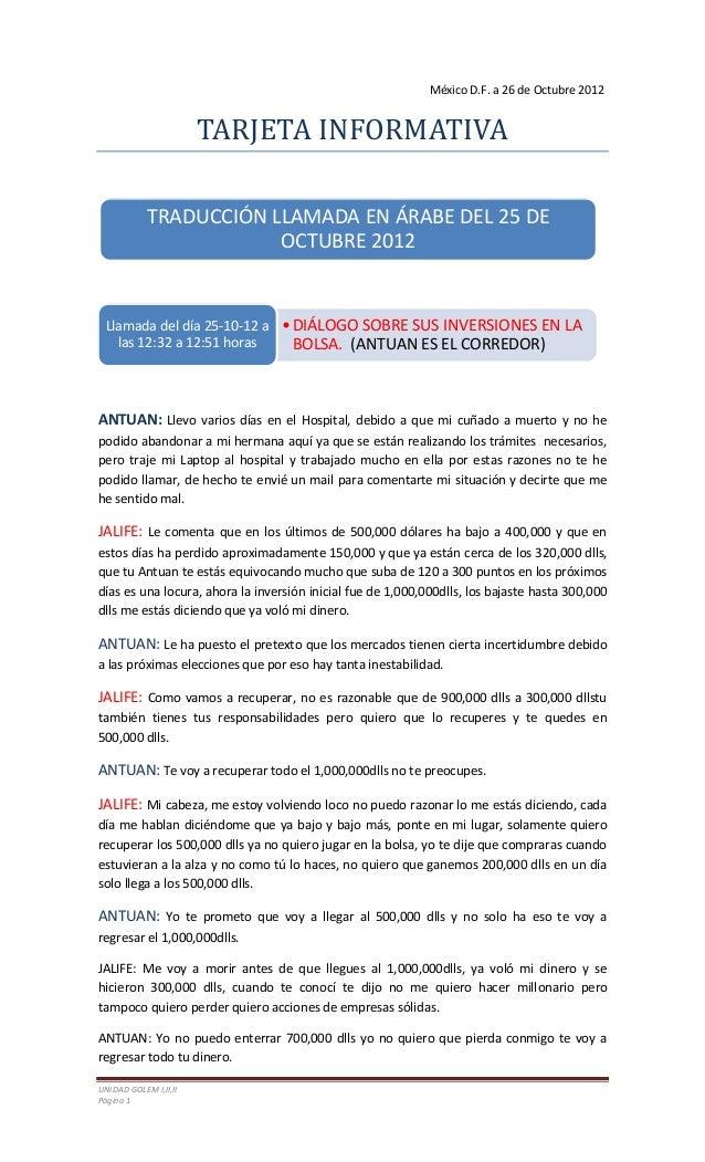 UNIDAD GOLEM I,II,II Página 1 México D.F. a 26 de Octubre 2012 TARJETA INFORMATIVA ANTUAN: Llevo varios días en el Hospita...
