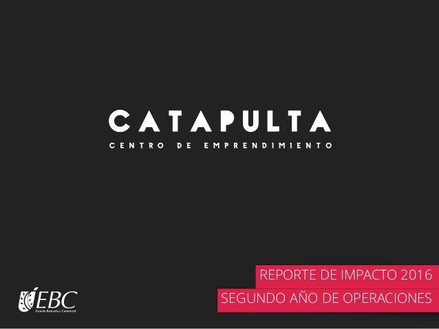 MISIÓN REPORTE DE IMPACTO 2016 SEGUNDO AÑO DE OPERACIONES