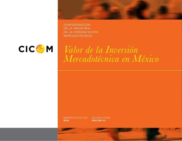 CONFEDERACIÓNDE LA INDUSTRIADE LA COMUNICACIÓNMERCADOTÉCNICAValor de la InversiónMercadotécnica en MéxicoREPORTE EJECUTIVO...