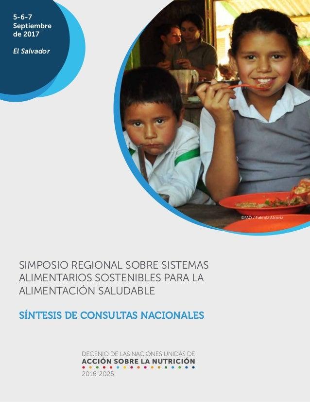 1 SÍNTESIS DE CONSULTAS NACIONALES SIMPOSIO REGIONAL SOBRE SISTEMAS ALIMENTARIOS SOSTENIBLES PARA LA ALIMENTACIÓN SALUDABL...