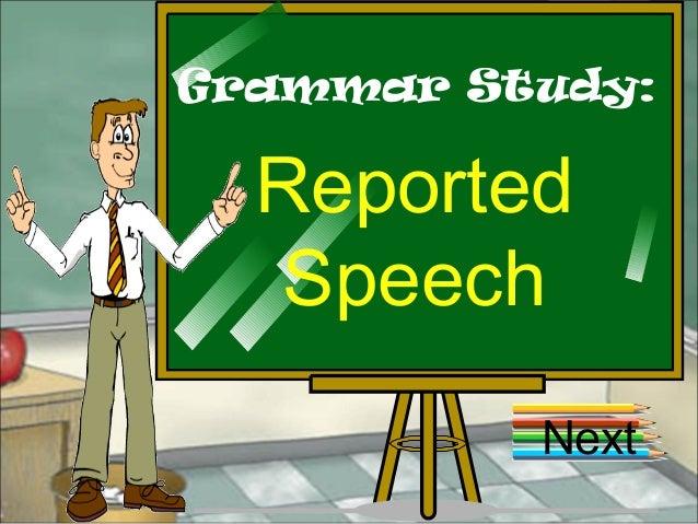 Grammar Study: Reported Speech Next