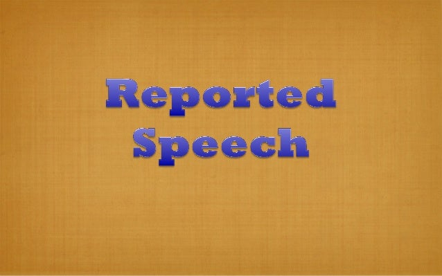 When reporting speech, the tense usually changes. This is because when we use reported speech, we are usually talking abou...