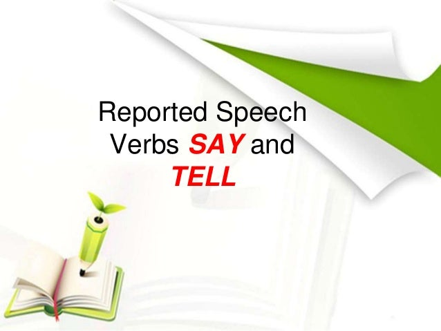 Reported Speech Verbs SAY and TELL
