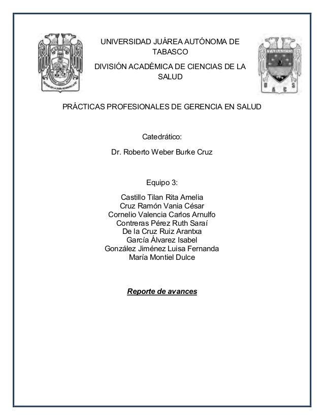 UNIVERSIDAD JUÁREA AUTÓNOMA DE  TABASCO  DIVISIÓN ACADÉMICA DE CIENCIAS DE LA  SALUD  PRÁCTICAS PROFESIONALES DE GERENCIA ...