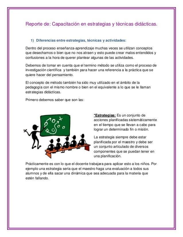 Reporte de: Capacitación en estrategias y técnicas didácticas.1) Diferencias entre estrategias, técnicas y actividades:Den...