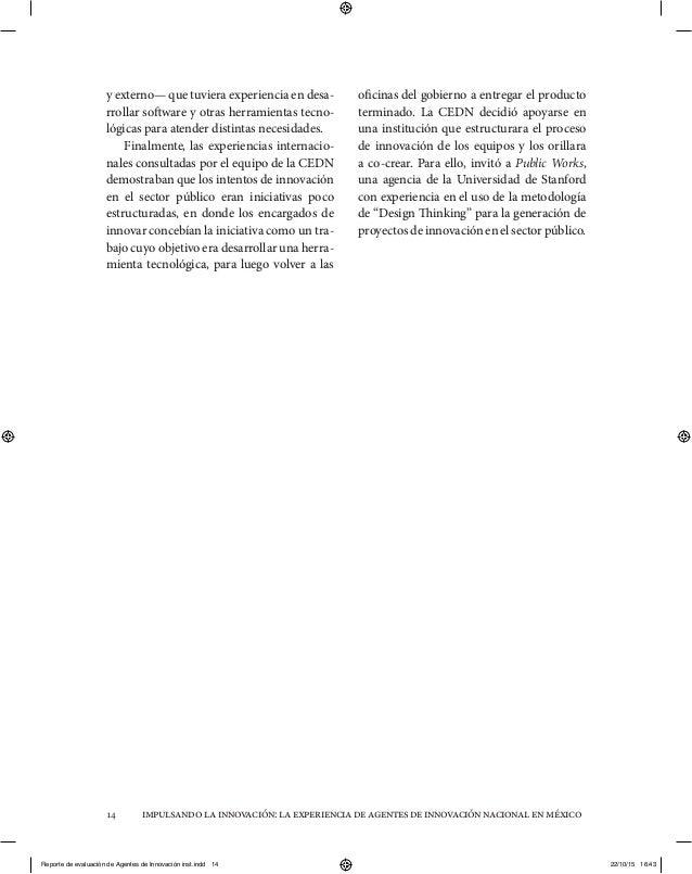 impulsandolainnovación:laexperienciadeagentesdeinnovaciónnacionalenméxico14 y externo— que tuviera experiencia en desa- rr...