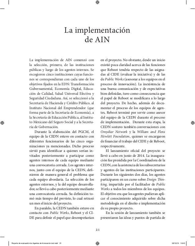21 La implementación de AIN La implementación de AIN comenzó con la selección, primero, de las instituciones públicas y lu...