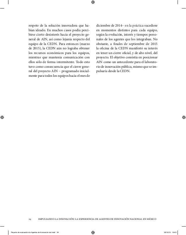 impulsandolainnovación:laexperienciadeagentesdeinnovaciónnacionalenméxico24 respeto de la solución innovadora que ha- bían...