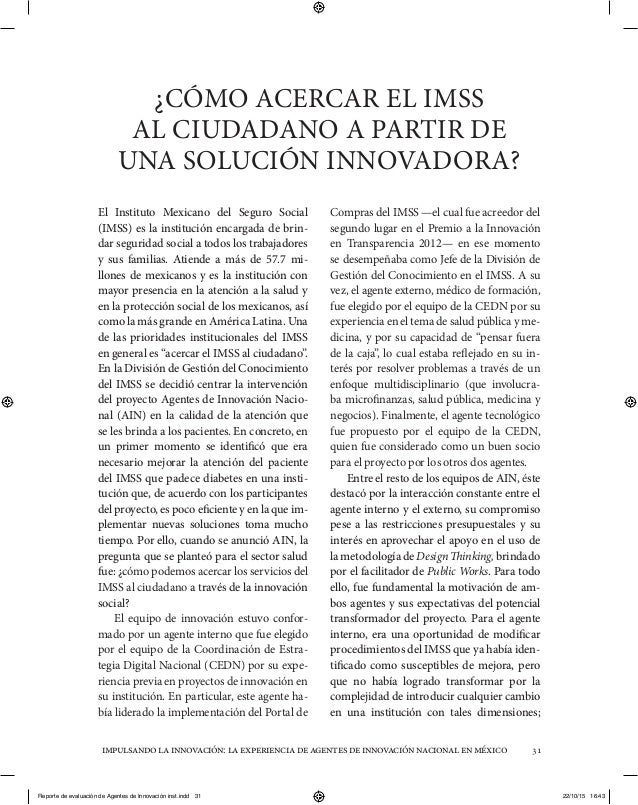 impulsandolainnovación:laexperienciadeagentesdeinnovaciónnacionalenméxico 31 ¿CÓMO ACERCAR EL IMSS AL CIUDADANO A PARTIR D...