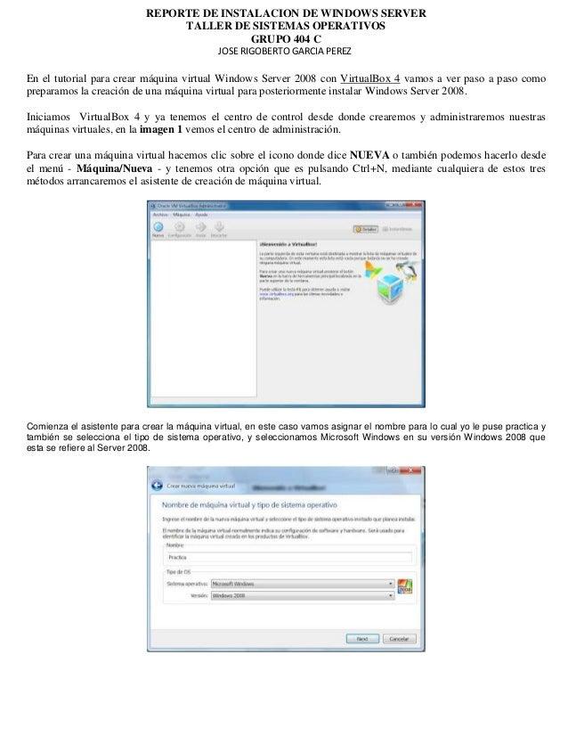 REPORTE DE INSTALACION DE WINDOWS SERVER TALLER DE SISTEMAS OPERATIVOS GRUPO 404 C JOSE RIGOBERTO GARCIA PEREZ En el tutor...