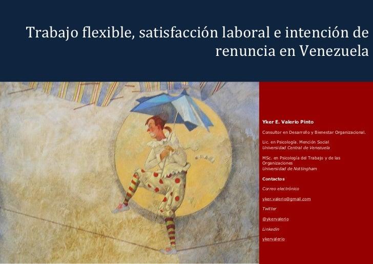 Trabajo flexible, satisfacción laboral e intención de                              renuncia en Venezuela                  ...