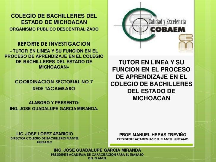 COLEGIO DE BACHILLERES DEL ESTADO DE MICHOACAN<br />ORGANISMO PUBLICO DESCENTRALIZADO<br />REPORTE DE INVESTIGACION<br />«...