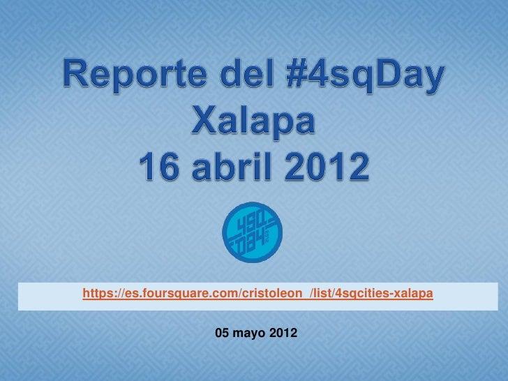 https://es.foursquare.com/cristoleon_/list/4sqcities-xalapa                      05 mayo 2012