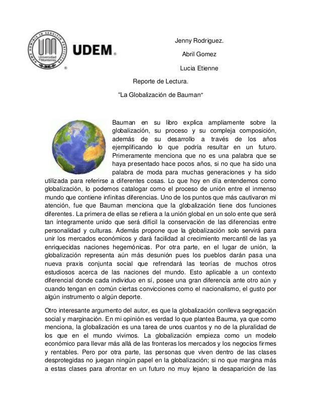 """Jenny Rodriguez. Abril Gomez Lucia Etienne Reporte de Lectura. """"La Globalización de Bauman"""" Bauman en su libro explica amp..."""