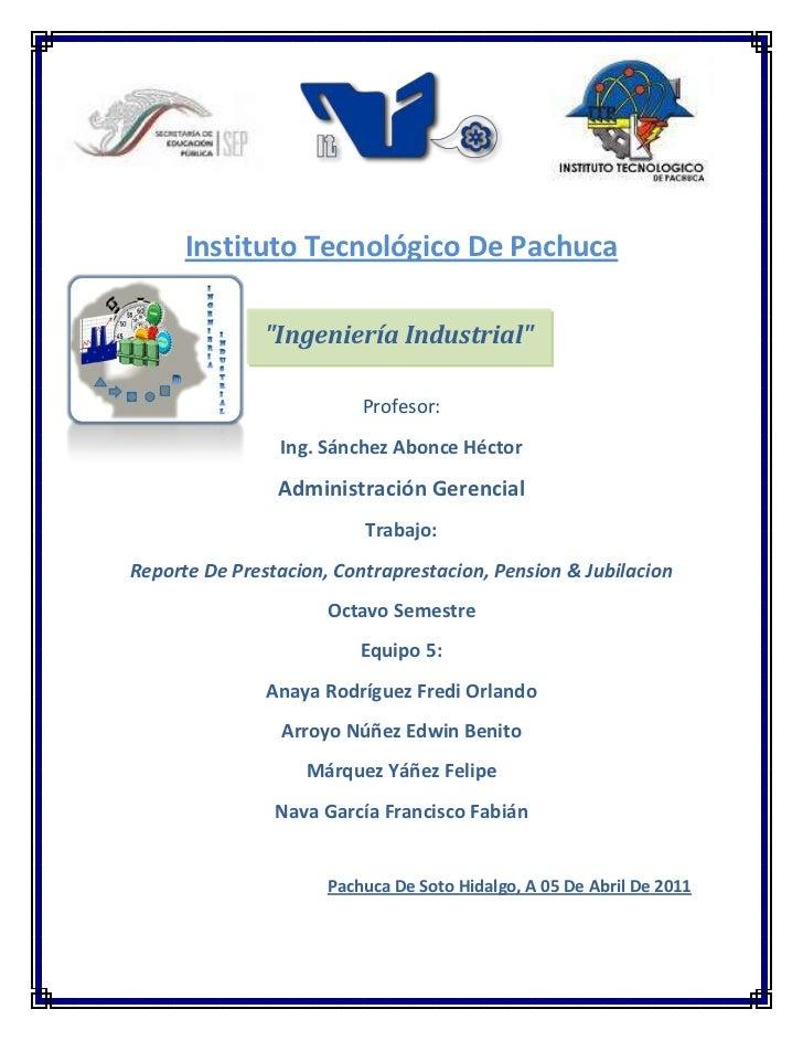 """4252595-381635-544830-1974851828800-200025<br />-394335501650Instituto Tecnológico De Pachuca<br />""""Ingeniería Industrial""""..."""