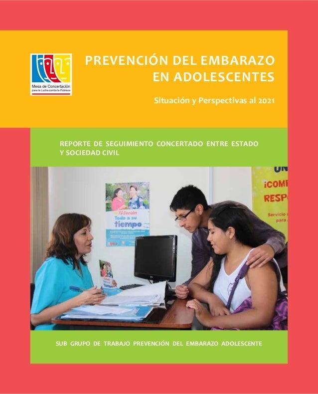 1 PREVENCIÓN DEL EMBARAZO EN ADOLESCENTES Situación y Perspectivas al 2021 REPORTE DE SEGUIMIENTO CONCERTADO ENTRE ESTADO ...