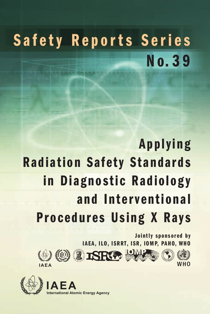 APPLYING RADIATION SAFETY STANDARDS      IN DIAGNOSTIC RADIOLOGY         AND INTERVENTIONAL      PROCEDURES USING X RAYS