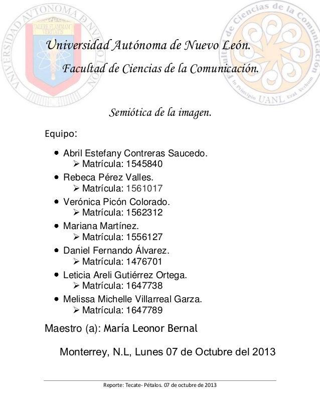 Reporte: Tecate- Pétalos. 07 de octubre de 2013 Universidad Autónoma de Nuevo León. Facultad de Ciencias de la Comunicació...