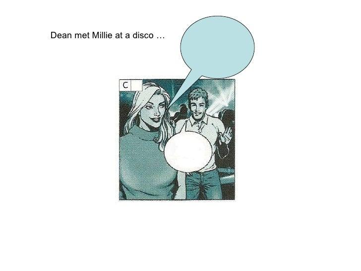 Dean met Millie at a disco …