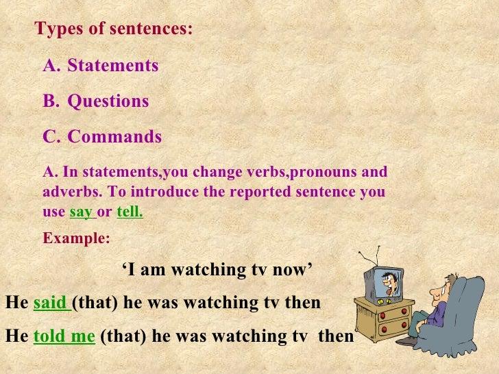 Types of sentences: <ul><li>Statements </li></ul><ul><li>Questions </li></ul><ul><li>Commands </li></ul>A. In statements,y...