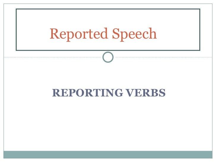 Reported SpeechREPORTING VERBS