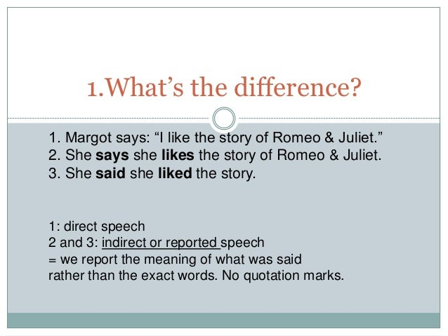 """1.What's the difference?1. Margot says: """"I like the story of Romeo & Juliet.""""2. She says she likes the story of Romeo & Ju..."""
