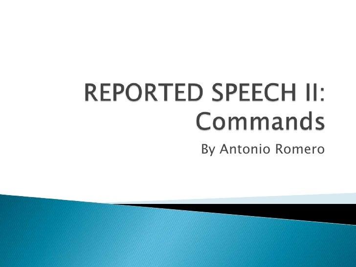 REPORTED SPEECH II:Commands<br />By Antonio Romero<br />